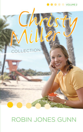 Christy Miller Collection, Vol 2 by Robin Jones Gunn