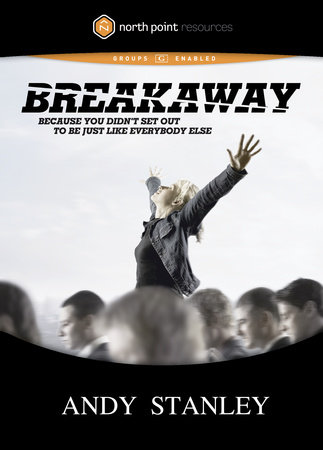 Breakaway by Andy Stanley