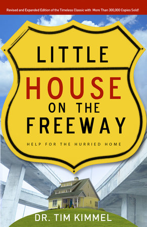 Little House on the Freeway by Tim Kimmel