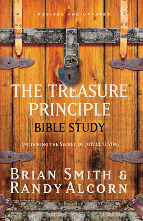 The Treasure Principle Bible Study by Randy Alcorn and Brian Smith