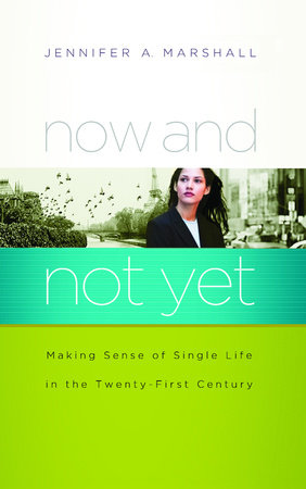 Now and Not Yet by Jennifer Marshall