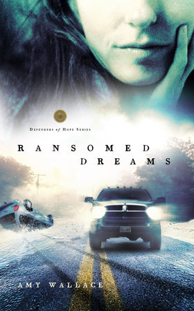 Ransomed Dreams by Amy N. Wallace