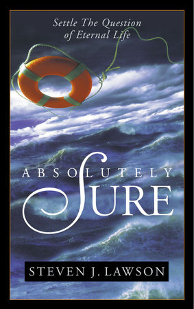 Absolutely Sure by Steven J. Lawson