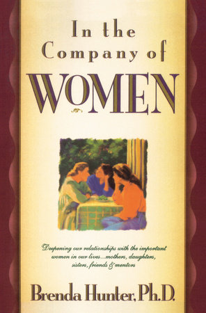 In the Company of Women by Dr. Brenda Hunter