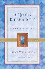 A Life God Rewards Bible Study - Leaders Edition