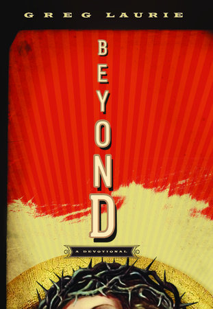 Beyond by Greg Laurie