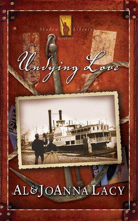 Undying Love by Al Lacy and Joanna Lacy