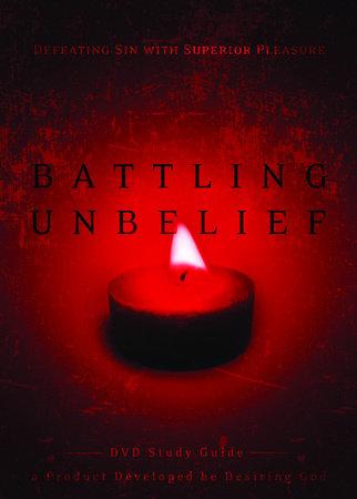Battling Unbelief Study Guide