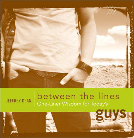 One-Liner Wisdom for Today's Guys by Jeffrey Dean