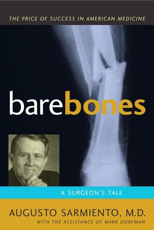 Bare Bones by Augusto Sarmiento, M.D.