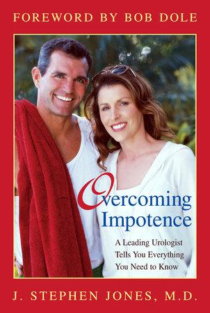 Overcoming Impotence by J. Stephen Jones