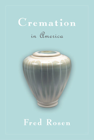 Cremation in America by Fred Rosen