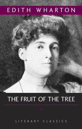 The Fruit of the Tree by Edith Wharton