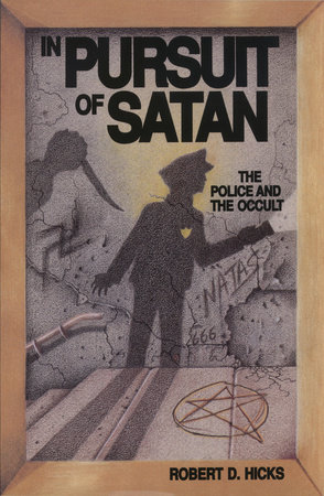 In Pursuit of Satan by Robert D. Hicks