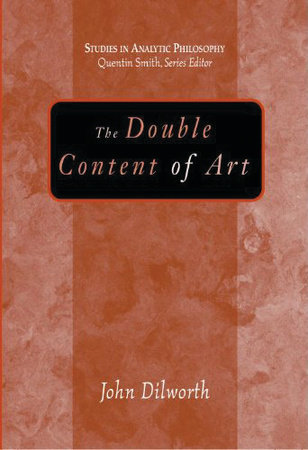 The Double Content Of Art by John Dilworth