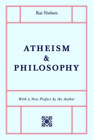 Atheism & Philosophy by Kai Nielsen