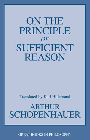 On the Principle of Sufficient Reason by Arthur Schopenhauer