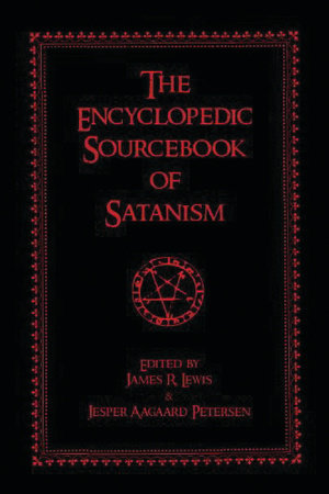 The Encyclopedic Sourcebook of Satanism by