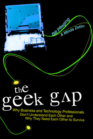 The Geek Gap by Bill Pfleging and Minda Zetlin
