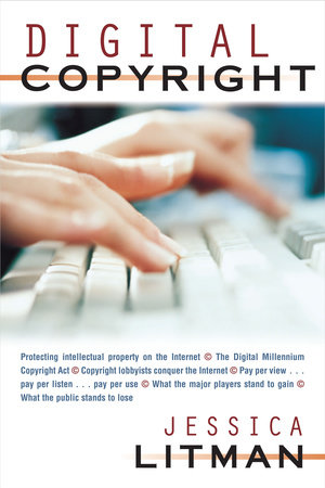Digital Copyright by Jessica Litman
