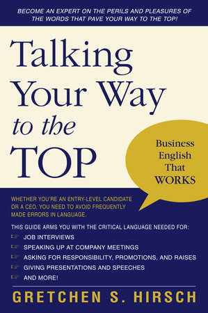 Talking Your Way to the Top by Gretchen S. Hirsch
