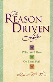 The Reason Driven Life