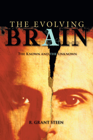 The Evolving Brain by R. Grant Steen