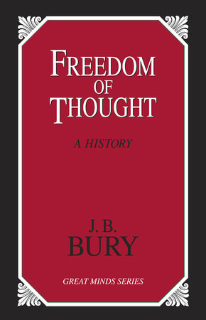 Freedom of Thought by J. B. Bury