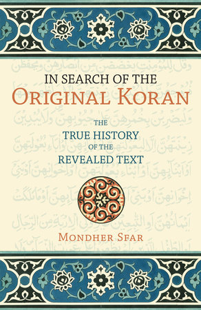 In Search of the Original Koran by Mondher Sfar