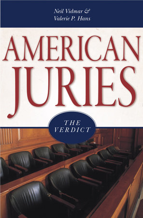 American Juries by Neil Vidmar and Valerie P. Hans