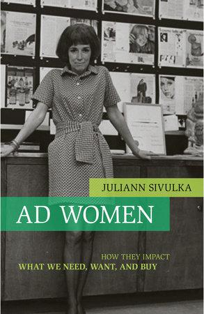 Ad Women by Juliann Sivulka