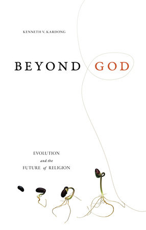 Beyond God by Kenneth V. Kardong