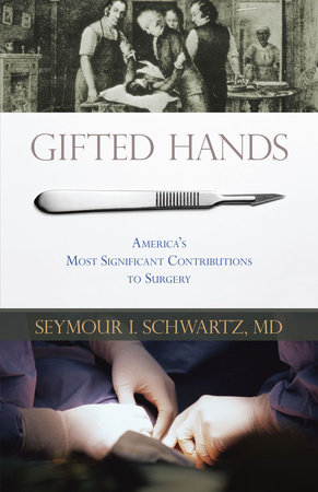 Gifted Hands by Seymour I. Schwartz