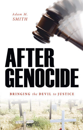 After Genocide by Adam M. Smith