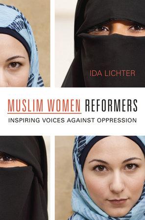 Muslim Women Reformers by Ida Lichter