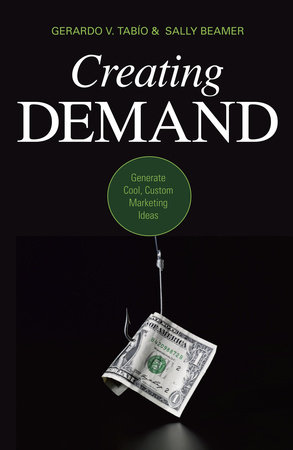 Creating Demand by Gerardo V. Tabio and Sally Beamer