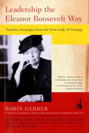 Leadership the Eleanor Roosevelt Way by Robin Gerber