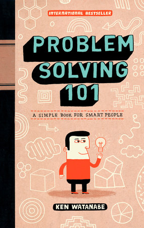 Problem Solving 101 by Ken Watanabe