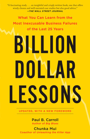 Billion Dollar Lessons by Paul B. Carroll and Chunka Mui