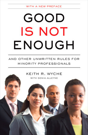 Good Is Not Enough by Keith R. Wyche