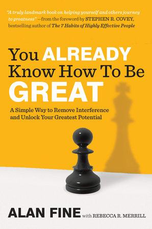 You Already Know How to Be Great by Alan Fine and Rebecca R. Merrill
