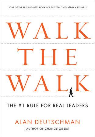 Walk the Walk by Alan Deutschman