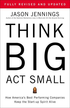 Think Big, Act Small by Jason Jennings