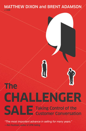 The Challenger Sale by Matthew Dixon and Brent Adamson