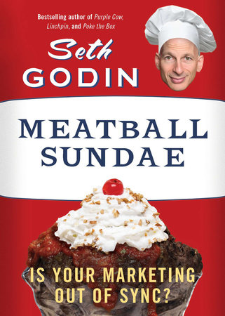 Meatball Sundae by Seth Godin