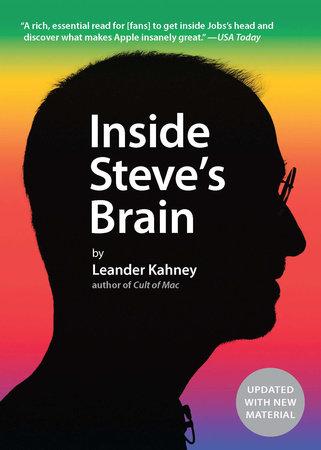 Inside Steve's Brain by Leander Kahney