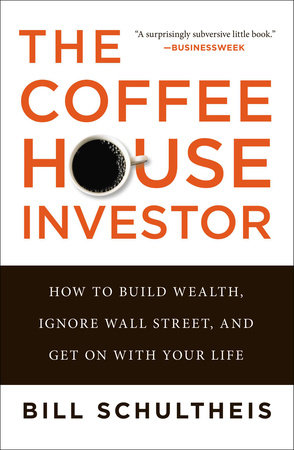 The Coffeehouse Investor by Bill Schultheis