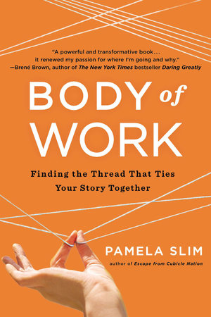 Body of Work by Pamela Slim