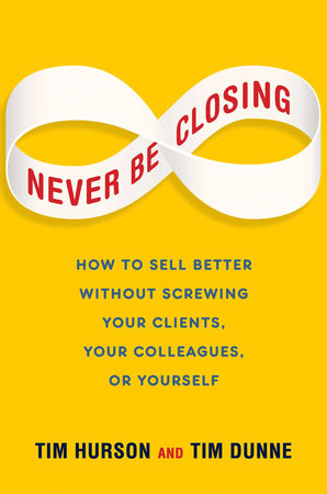 Never Be Closing by Tim Hurson and Tim Dunne