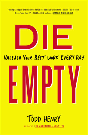 Die Empty by Todd Henry